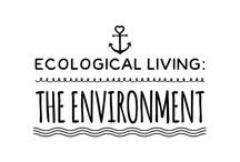 Ecological Living: The Environment