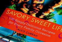 Savory Sweet Life Cookbook by Alice Currah / by Kathy Jones ~ Dust Bunny Trail