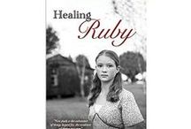 """Healing Ruby / Pictures and info related to my novel, """"Healing Ruby"""", available November 2014."""
