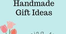 Handmade Gift Ideas / Nothing says you care more than a handmade gift!
