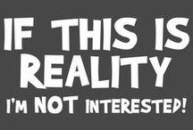 Reality / by Veleta Roberts