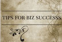 Tips for Biz Success / Tips from coaches, mentors, bloggers, writers, and folks who've made the mistakes and want to help.