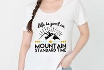 Women's Apparel / Designs for women who love life in the outdoors! Comfy, cute and perfect for a mountain hike.