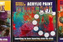 Learning to Love Layering: Step by step. Workbook by Melanie Matthews / Methods and Materials of Acrylic Paint...order it on my website Www.melaniematthews.ca