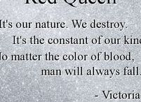 "Red Queen / ""You don't see us,and so we are everywhere. We will rise up, Red as the dawn."" ~~ Farley"