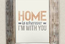 Home Sweet Home! / by Cassia