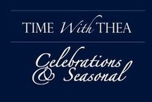 TIME WITH THEA:  Celebrations & Seasonal / A collection of ideas, inspirations and information for the different celebrations, seasonal times and important days throughout the year from my blog: Time With Thea / by Time With Thea