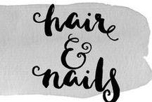 Hair and Nails / Hair and nail inspiration.