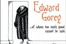 Edward Gorey / I have loved Edward Gorey every since the first episode of Masterpiece Theater. He did the intro. Olga Gonorovsky probably has one of the best Gorey boards on Pinterest!  / by Lilah Dahl