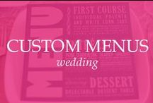 CUSTOM MENUS / Menu cards and signs for all of your unique events and parties. wedding menu, wedding menus, custom design menus, custom designed menu, menu for wedding, unique menus, unique dinner menus, dinner menu, menus for wedding, menu wrap, menu card, menu design, foodie menu, foodie wedding menu, wedding dinner menu
