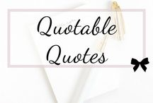 Quotable Quotes / The best quotes about everything.