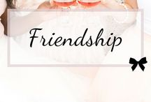 Friendship / Strengthen your relationship with girlfriends and keep frenemies at bay.