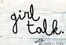 Girl Talk. / A place to inspire and be inspired.  To join this board, follow & leave a comment! xo twitter & instagram : @Car1yLynn / by Carly Lynn