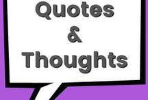 Quotes & Thoughts