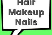Hair, Makeup, & Nails