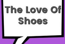 The Love Of Shoes