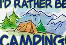I Heart Camping / Always ready for Camping! / by Toni Blackwell