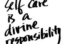 Self Care / Taking care of yourself