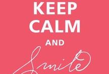 Keep Calm.... <3 / Always remember to Keep Calm...