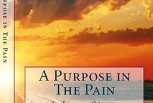 Book: A Purpose In The Pain / by Charlotte Hunt
