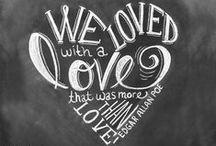 Love. / by Sarah Child