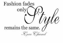 "ilove Fashion / ""A girl should be two things: Classy and Fabulous!"" -CoCo Chanel"