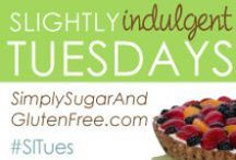 Slightly Indulgent Tuesday (#SITues) / Delicious, simple healthy recipes! #SITues at www.SimplySugarAndGlutenFree.com every Tuesday. / by Amy Green