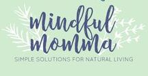 Best of Mindful Momma / All the best posts from the Mindful Momma blog - including healthy food, natural beauty products, health remedies, DIY ideas, recipes and tips for healthy, eco-friendly living.