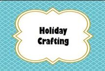 Holiday Crafting / by Michele Jackson