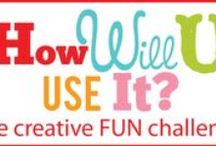 How Will You Use It? A FUN creative/crafty Challenge
