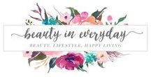 MY BLOG:Beauty in Everyday / A blog about beauty, lifestyle and happy living