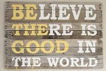 be the good in the world / by Sarah Larsen