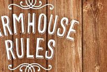Farmhouse Rules / by Rita DePrince