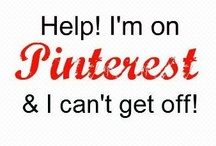 PINTEREST Obsessed! / I know. I know.  I'ts become an addiction, but oh what a fun addiction it is! / by Nancy Elsworth