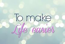 To make Life easier