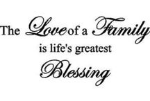 I Love My Family / Having a place to go is a home.  Having someone to love is a family.  Having both is a blessing