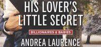 His Lover's Little Secret / His Lover's Little Secret Billionaires & Babies Series by Andrea Laurence Harlequin Desire - April 2014