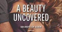 A Beauty Uncovered / (Secrets of Eden Book Two) by Andrea Laurence Harlequin Desire, October 2013