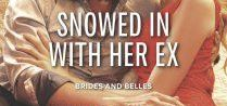 Snowed In With Her Ex / Brides & Belles Book 1 Harlequin Desire January 2015