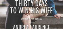 Thirty Days to Win His Wife / Brides & Belles Book #2 Harlequin Desire February 2015
