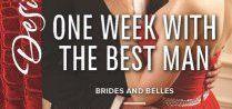 One Week With the Best Man / Brides & Belles Book 3 Harlequin Desire November, 2014
