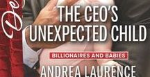The CEO's Unexpected Child / Billionaires and Babies, Harlequin Desire March 2016