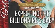 Expecting the Billionaire's Baby / Texas Cattleman's Club Book 4, April 2017
