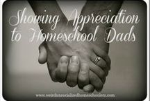 A Tribute to Homeschool Dads / What about the homeschool dads out there?