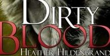 Dirty Blood series / Dirty Blood Series by Heather Hildenbrand