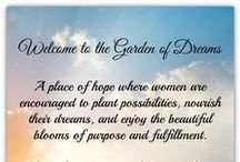 The Garden of Dreams Blog /  A place of hope where women are encouraged to plant possibilities, nourish their dreams, and enjoy the beautiful blooms of purpose and fulfillment. Come join us!