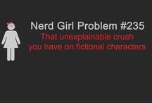 Nerd Girl Problems / by Melissa Hudson