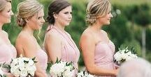 Bridesmaids | Inspiration / Bridesmaids!