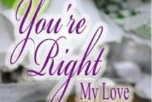 You're Right, My Love by Pamela Foreman / This is my first book I ever published! It's Book #1 in the Nebraska Holds series. The genre is romantic fiction. #bookmarketing / by Pamela Foreman