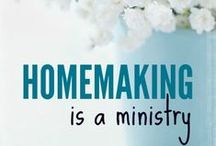 Homemaking / Wife and Mother / by Courtney Rackley
